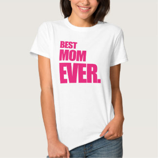 Best Mom Ever Happy Mothers Day T-shirts