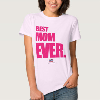 Best Mom Ever Happy Mothers Day Tee Shirt