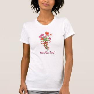 Best Mom Ever Heart Bouquet -TShirt