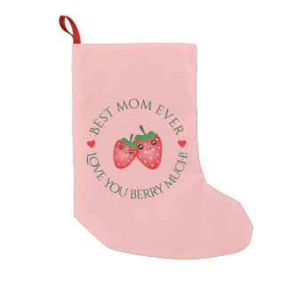 Best Mom Ever Love You Berry Much Small Christmas Stocking