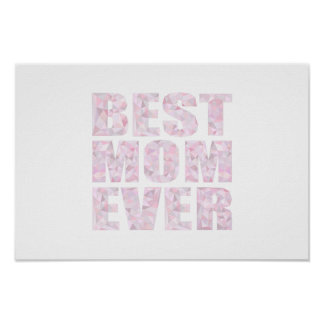 Best Mom Ever - Low Poly Geometric Triangle - Pink Poster