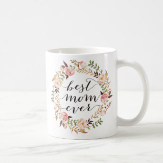 BEST MOM EVER/Mother's Day/Birthday/Floral Wreath3 Coffee Mug