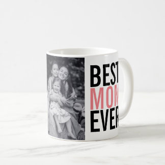Best Mom Ever Mother's Day Coffee Mug