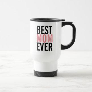 Best Mom Ever Mother's Day Travel Mug