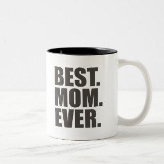Best. Mom. Ever. Mugs