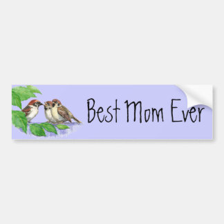 Best Mom Ever Sparrow Family Bumper Sticker