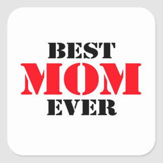 Best Mom Ever Square Sticker