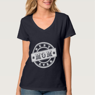 Best Mom Ever Stamp T-shirt for Mother's Day Gift