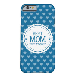 Best Mom in the World Blue White Hearts and Circle Barely There iPhone 6 Case