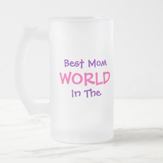 Best Mom, In The, WORLD-Frosted Mug
