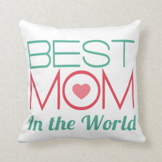 Best Mom in The World Mothers Day Cushion
