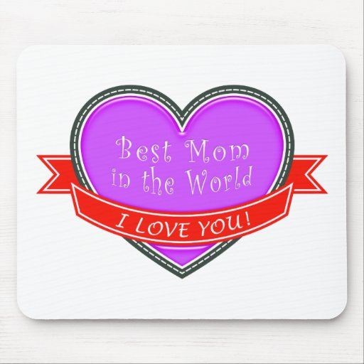 Best Mom in the World Mouse Pads