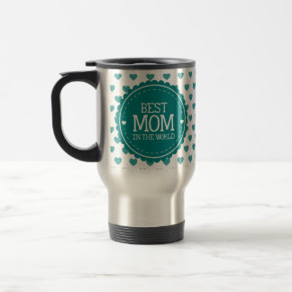 Best Mom in the World Teal Hearts and Circle Travel Mug