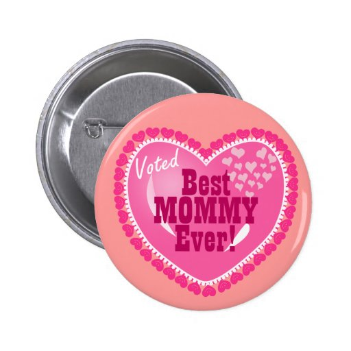 Best Mommy EVER! Button