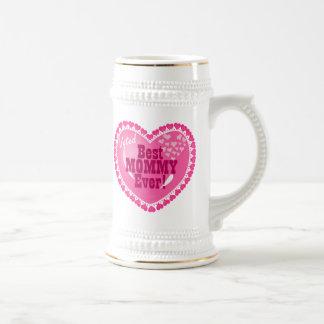 Best Mommy EVER! Beer Stein