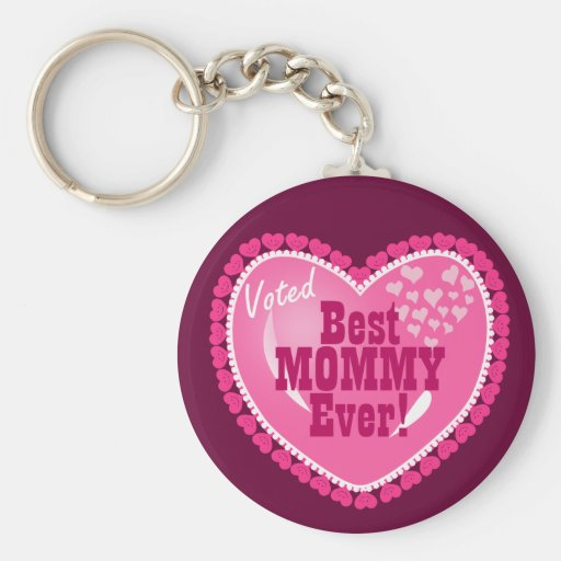 Best Mommy EVER! Key Chains