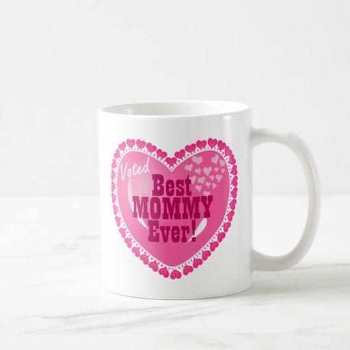 Best Mommy EVER! Mugs