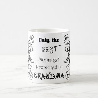 Best Moms Get Promoted to Grandma Coffee Mug