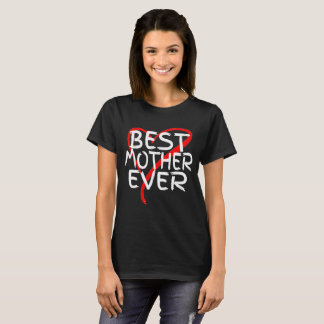 Best Mother Ever Love Heart Mother's Day T-Shirt
