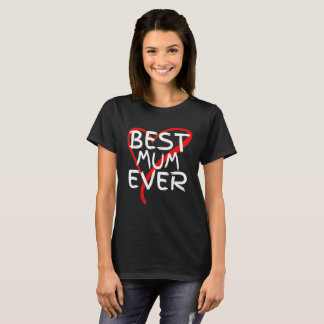 Best Mum Ever Cute Mothers Day Gift T-Shirt