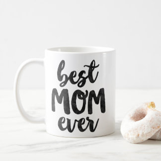 Best Mum Ever | Mother's Day Coffee Mug