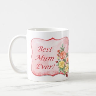 Best Mum Ever!   Mother's Day Gift Coffee Mug