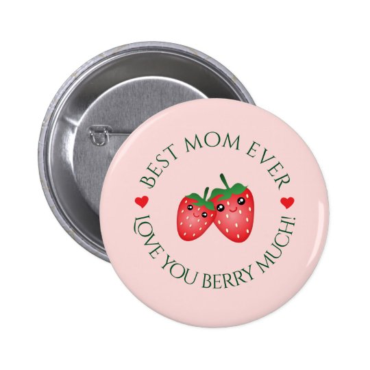 Best Mum Ever Mother's Day Love You Berry Much 6 Cm Round Badge