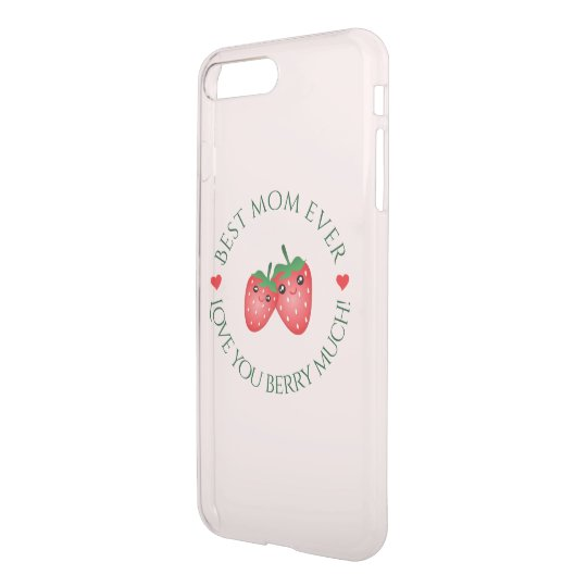 Best Mum Ever Mother's Day Love You Berry Much iPhone 7 Plus Case
