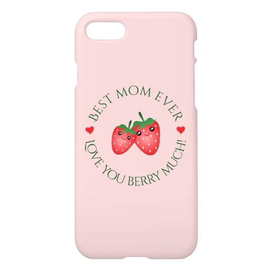 Best Mum Ever Mother's Day Love You Berry Much iPhone 8/7 Case