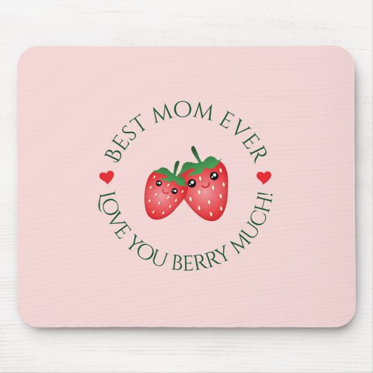 Best Mum Ever Mother's Day Love You Berry Much Mouse Mat