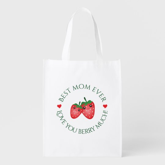 Best Mum Ever Mother's Day Love You Berry Much Reusable Grocery Bag