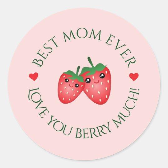 Best Mum Ever Mother's Day Love You Berry Much Round Sticker