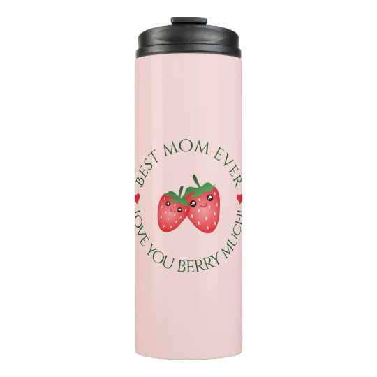 Best Mum Ever Mother's Day Love You Berry Much Thermal Tumbler