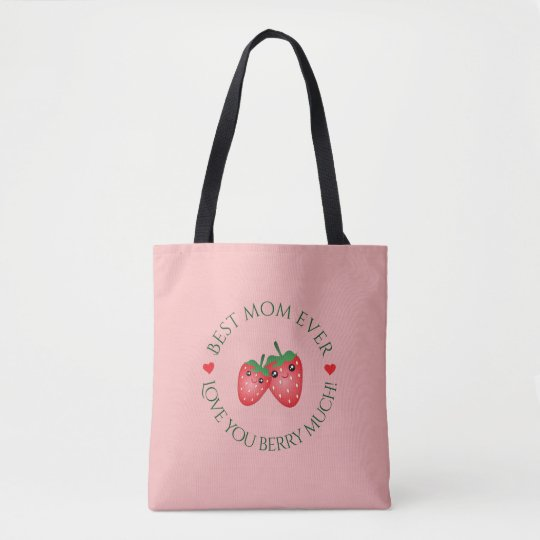 Best Mum Ever Mother's Day Love You Berry Much Tote Bag