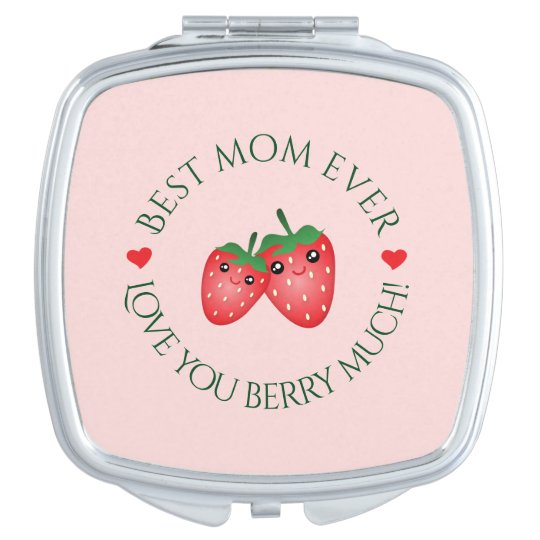 Best Mum Ever Mother's Day Love You Berry Much Vanity Mirror