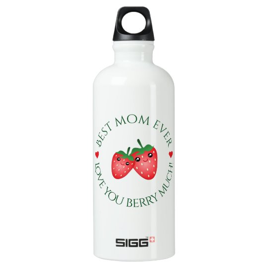 Best Mum Ever Mother's Day Love You Berry Much Water Bottle