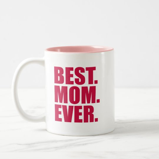 Best. Mum. Ever. (pink) Two-Tone Coffee Mug