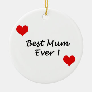 best mum ever round ceramic decoration