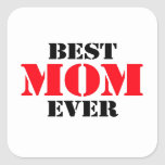 Best Mum Ever Square Sticker