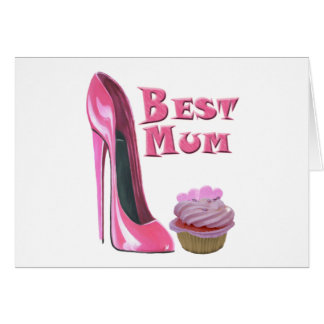 Best Mum Pink Stiletto Shoe and Pink Cupcake Gifts Card