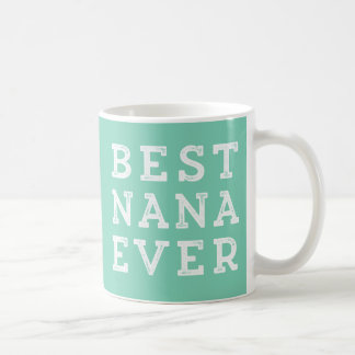 Best Nana Ever Basic White Mug