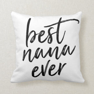 Best Nana Ever Handwritten Script Throw Pillow