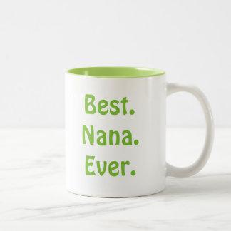 """""""Best Nana Ever"""" White & Green Coffee Mug"""