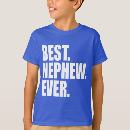 Best. Nephew. Ever. (blue) T-Shirt