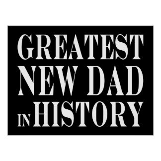 Best New Dads Greatest New Dad in History Poster