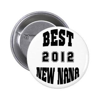 Best New Nana 2012 Pinback Buttons
