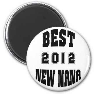 Best New Nana 2012 Magnets