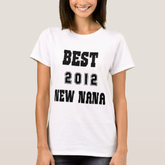 Best New Nana 2012 T-Shirt