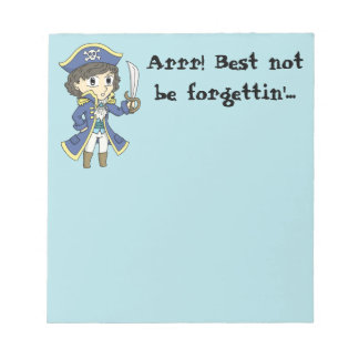 Best not be forgettin' - Pirate note pad
