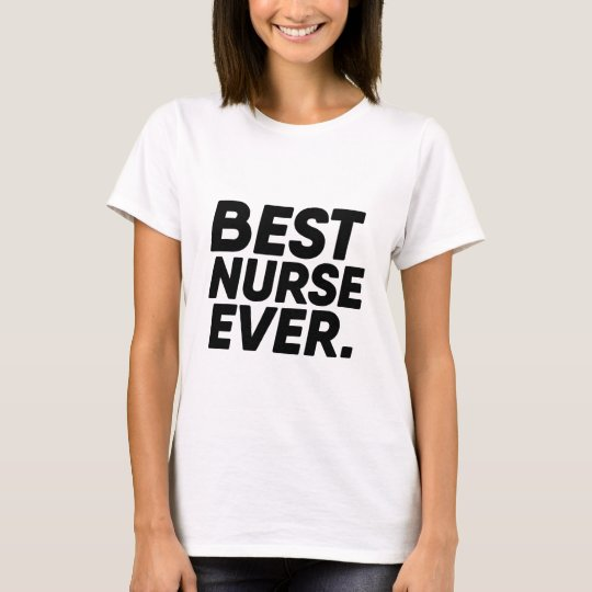 Best Nurse Ever T-shirt Gift Favourite Caretaker